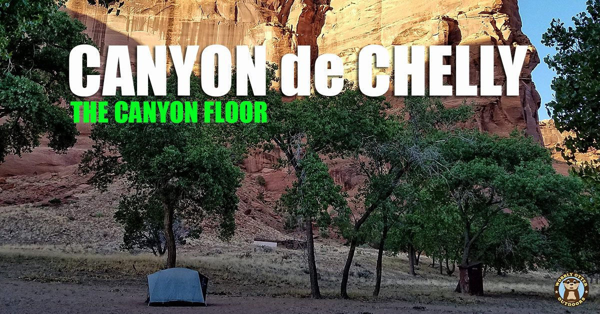 Exploring & Camping Inside Canyon de Chelly, AZ