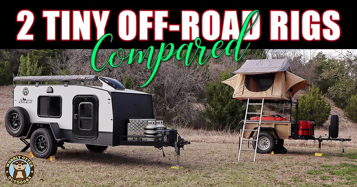 Comparing Two Off Road Trailer Rigs