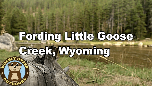 Fording Little Goose Creek Wyoming